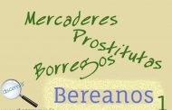 Mercaderes, prostitutas, borregos y Bereanos - 1