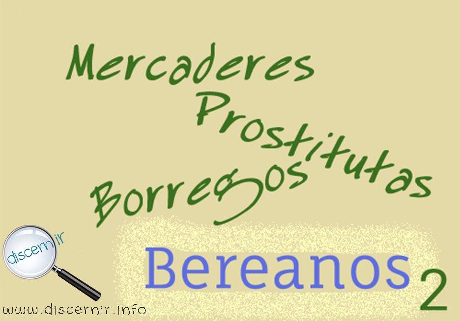 Mercaderes, prostitutas, borregos y Bereanos - 2